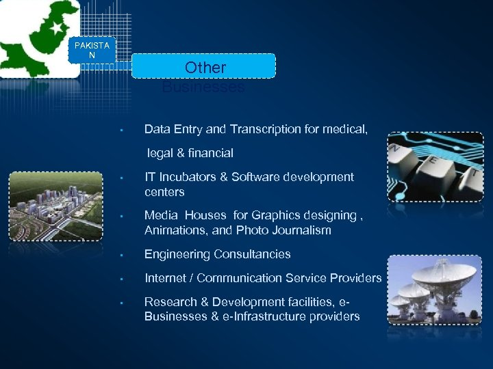 PAKISTA N Other Businesses • Data Entry and Transcription for medical, legal & financial