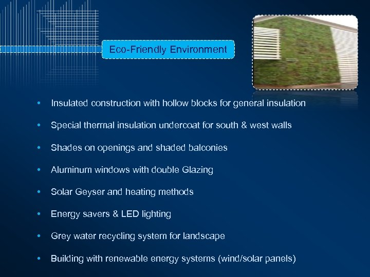 Eco-Friendly Environment • Insulated construction with hollow blocks for general insulation • Special thermal