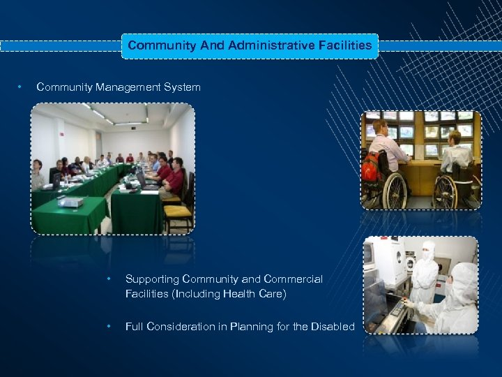 Community And Administrative Facilities • Community Management System • Supporting Community and Commercial Facilities