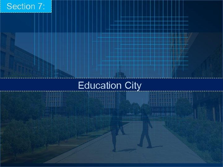 Section 7: Education City