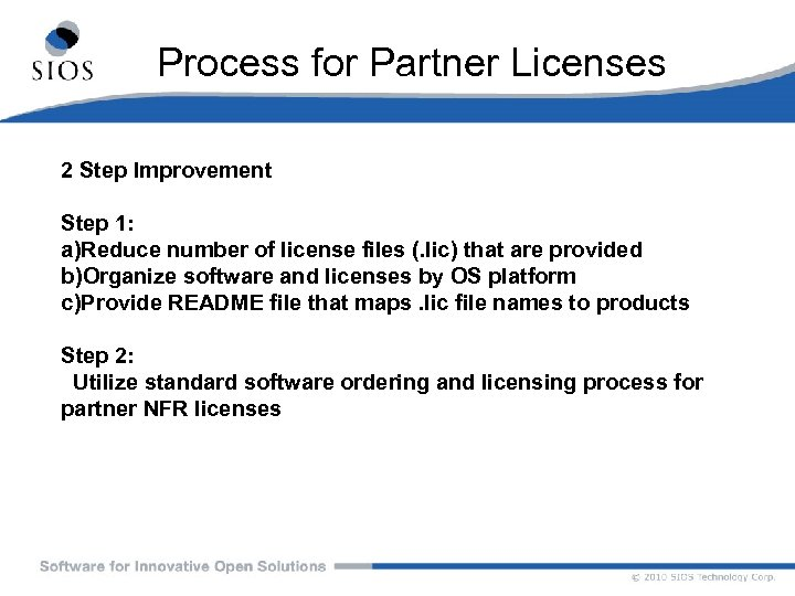 Process for Partner Licenses 2 Step Improvement Step 1: a)Reduce number of license files