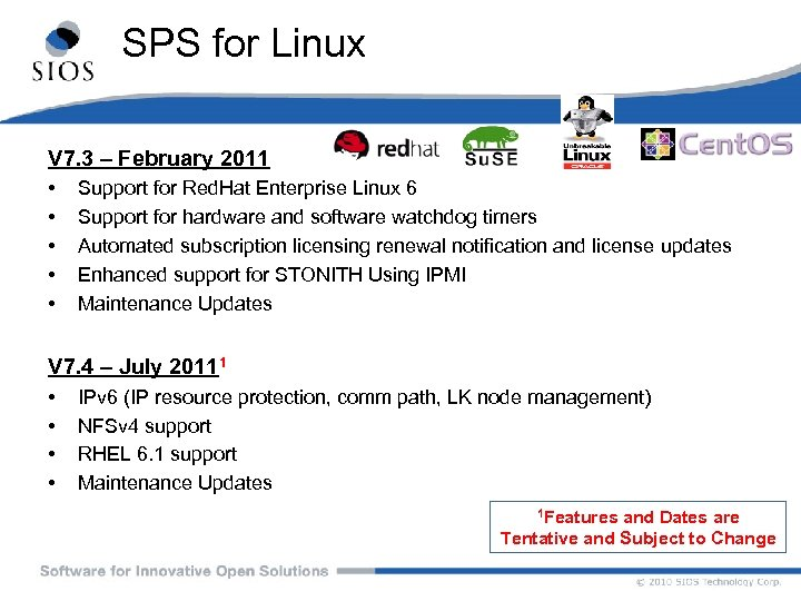 SPS for Linux V 7. 3 – February 2011 • • • Support for