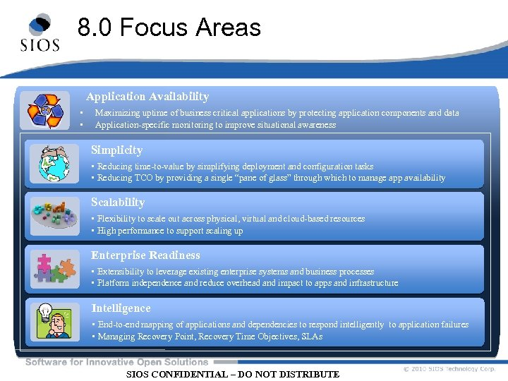 8. 0 Focus Areas Application Availability • • Maximizing uptime of business critical applications