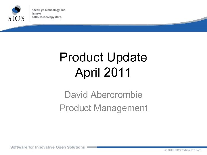 Product Update April 2011 David Abercrombie Product Management