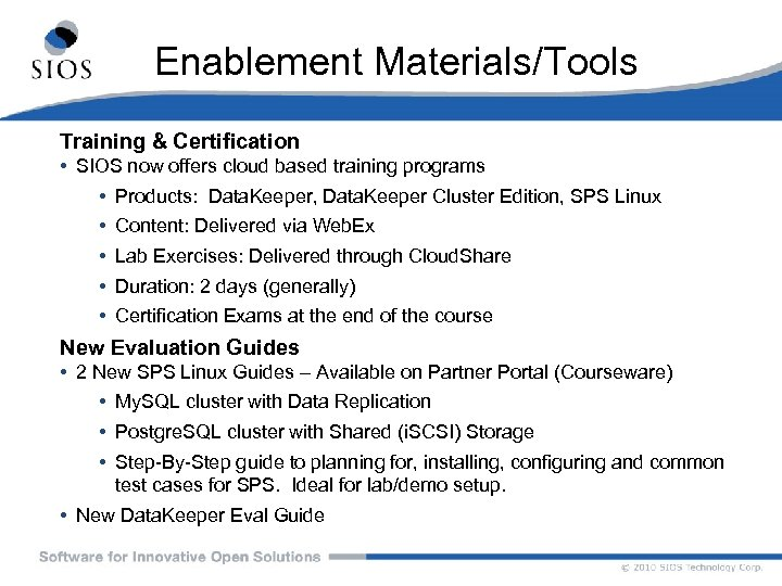 Enablement Materials/Tools Training & Certification • SIOS now offers cloud based training programs •