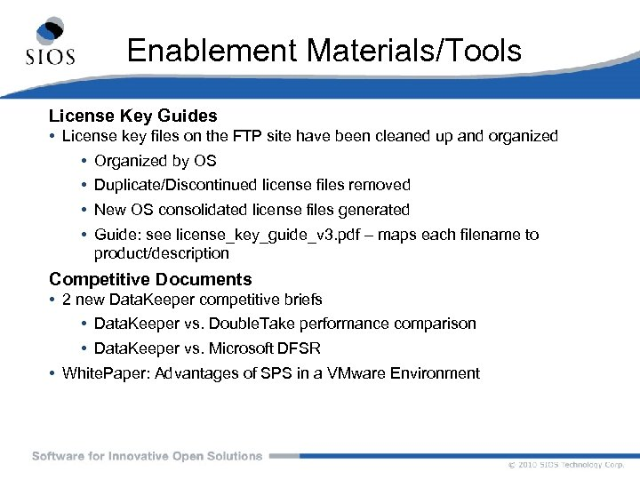 Enablement Materials/Tools License Key Guides • License key files on the FTP site have