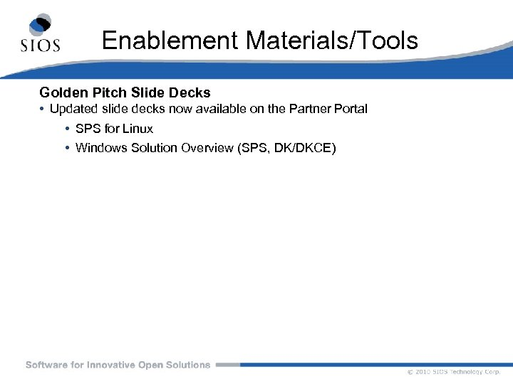Enablement Materials/Tools Golden Pitch Slide Decks • Updated slide decks now available on the
