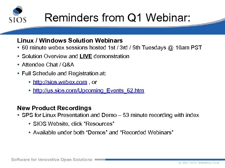 Reminders from Q 1 Webinar: Linux / Windows Solution Webinars • • 60 minute