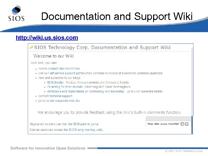 Documentation and Support Wiki http: //wiki. us. sios. com