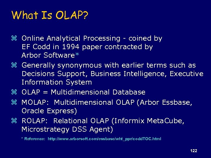 What Is OLAP? z Online Analytical Processing - coined by EF Codd in 1994