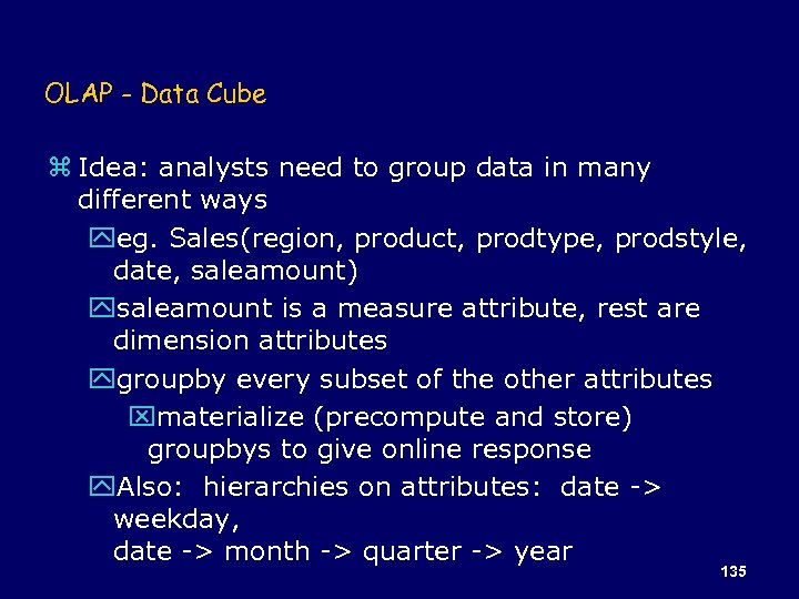 OLAP - Data Cube z Idea: analysts need to group data in many different