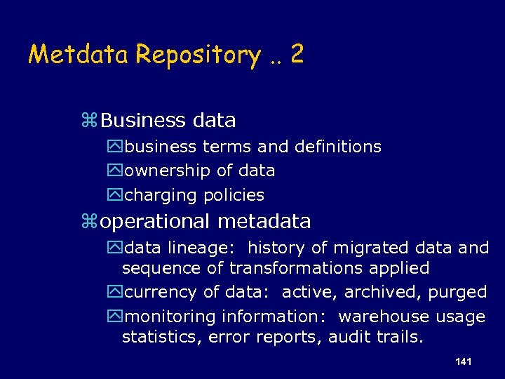 Metdata Repository. . 2 z Business data ybusiness terms and definitions yownership of data
