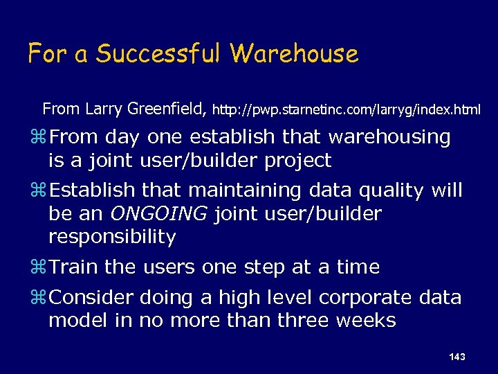 For a Successful Warehouse From Larry Greenfield, http: //pwp. starnetinc. com/larryg/index. html z From