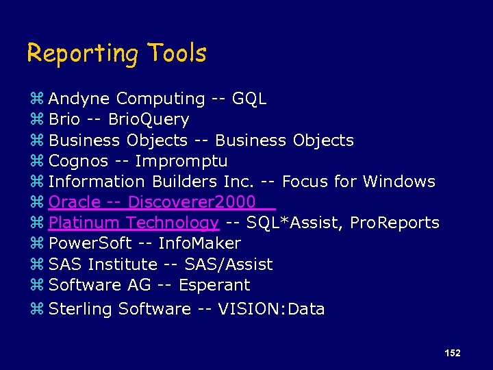 Reporting Tools z Andyne Computing -- GQL z Brio -- Brio. Query z Business