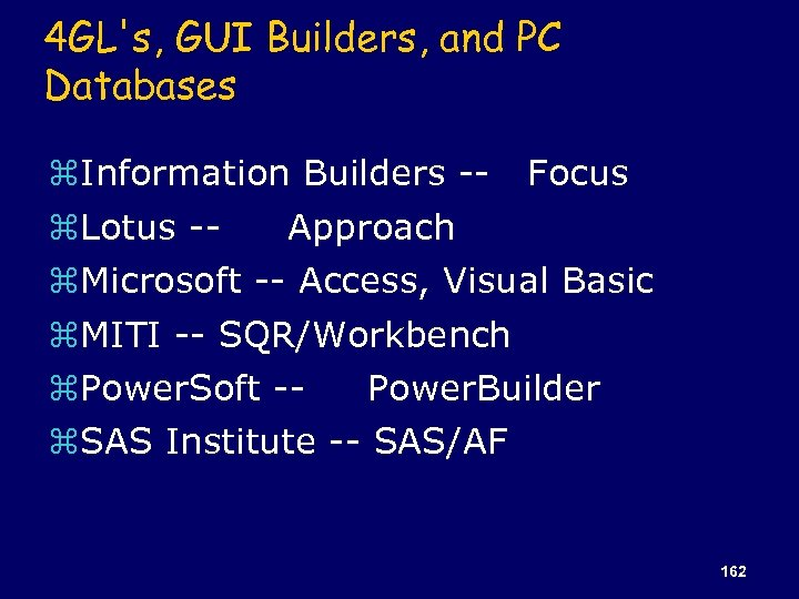 4 GL's, GUI Builders, and PC Databases z. Information Builders -- Focus z. Lotus