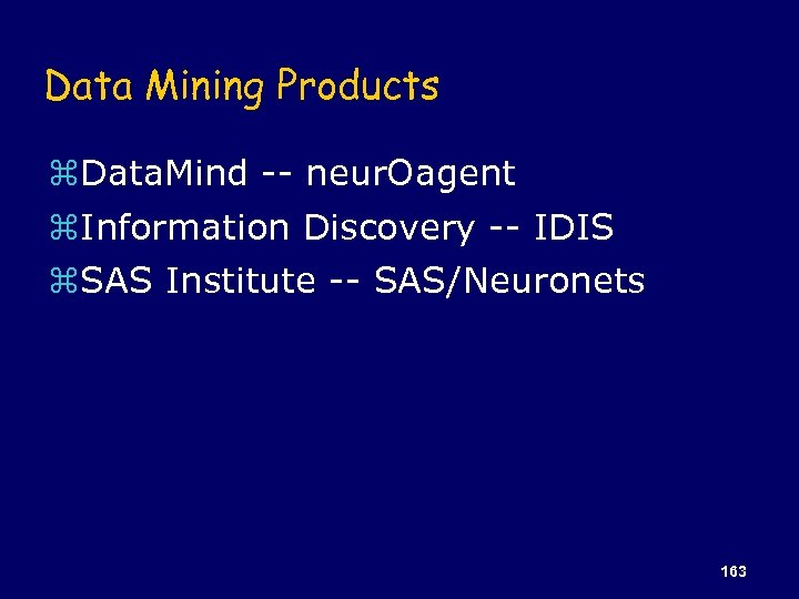 Data Mining Products z. Data. Mind -- neur. Oagent z. Information Discovery -- IDIS