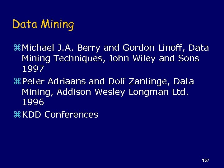 Data Mining z Michael J. A. Berry and Gordon Linoff, Data Mining Techniques, John