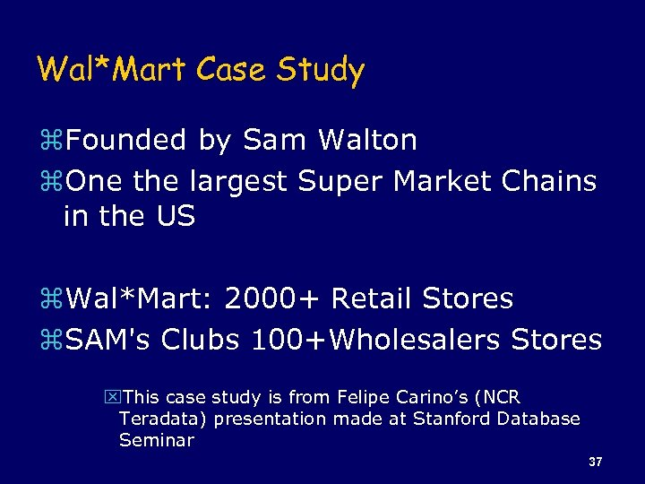 Wal*Mart Case Study z. Founded by Sam Walton z. One the largest Super Market