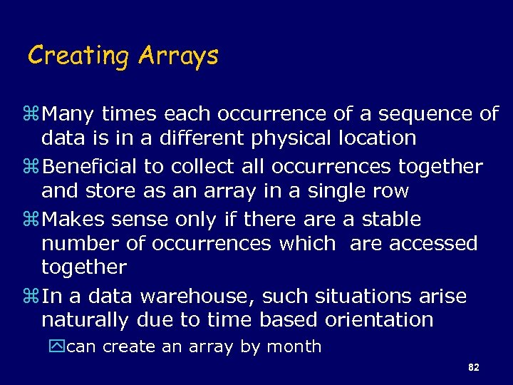Creating Arrays z Many times each occurrence of a sequence of data is in