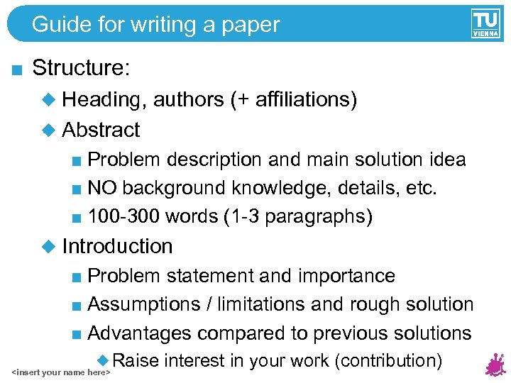 Guide for writing a paper Structure: Heading, authors (+ affiliations) Abstract Problem description and