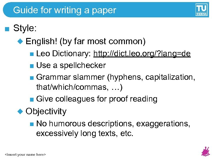 Guide for writing a paper Style: English! (by far most common) Leo Dictionary: http: