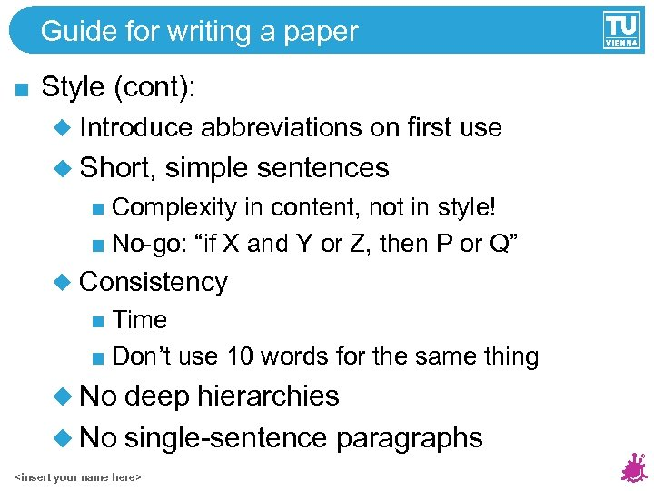 Guide for writing a paper Style (cont): Introduce abbreviations on first use Short, simple