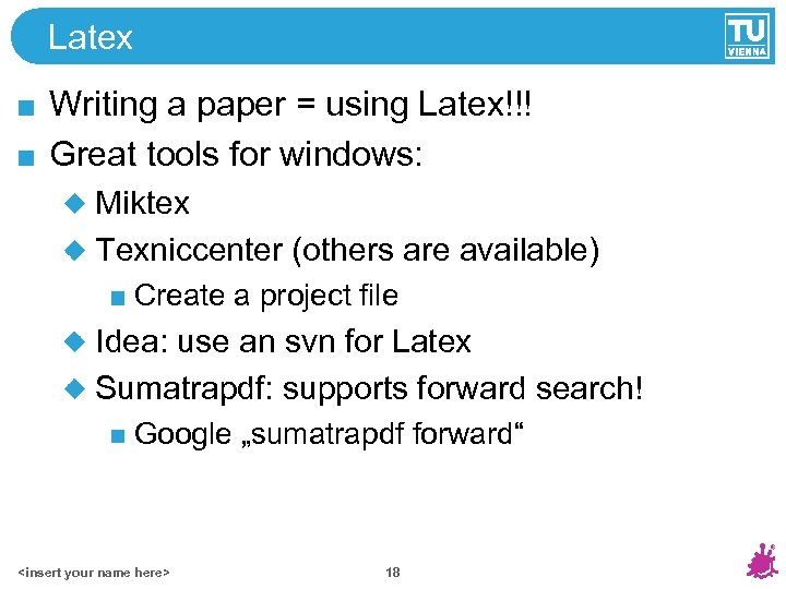 Latex Writing a paper = using Latex!!! Great tools for windows: Miktex Texniccenter (others