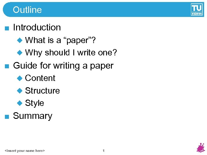 "Outline Introduction What is a ""paper""? Why should I write one? Guide for writing"