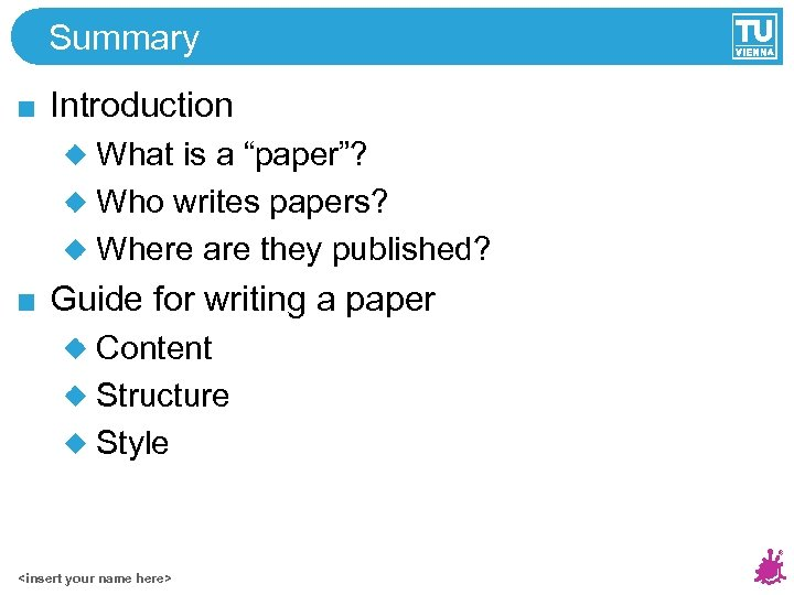 "Summary Introduction What is a ""paper""? Who writes papers? Where are they published? Guide"