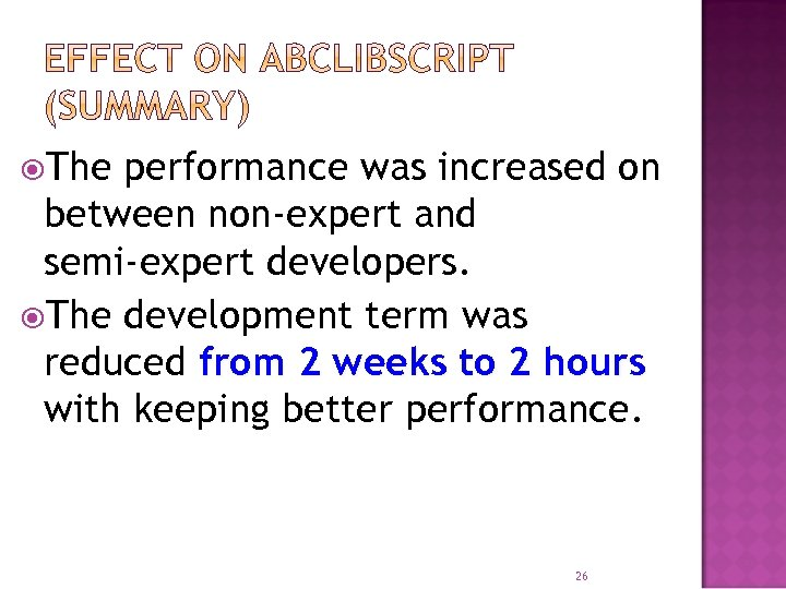 The performance was increased on between non-expert and semi-expert developers. The development term