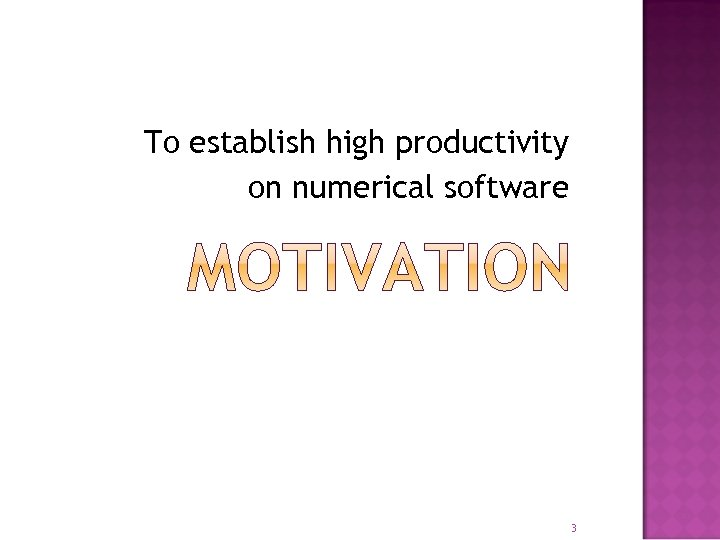 To establish high productivity on numerical software 3