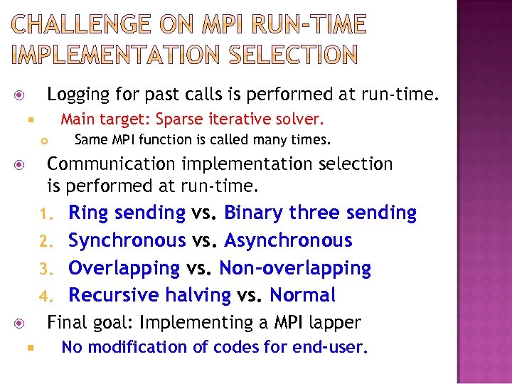 Logging for past calls is performed at run-time. Main target: Sparse iterative solver. Same