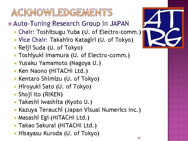 Auto-Tuning Research Group in JAPAN Chair: Toshitsugu Yuba (U. of Electro-comm. ) Vice