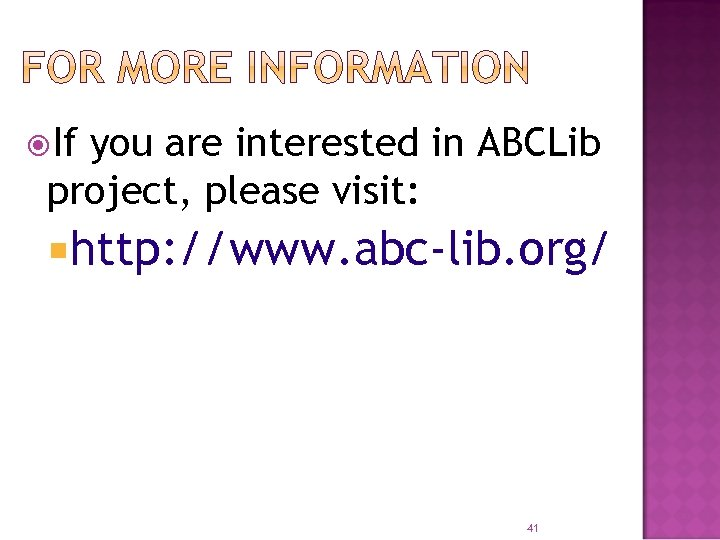 If you are interested in ABCLib project, please visit: http: //www. abc-lib. org/