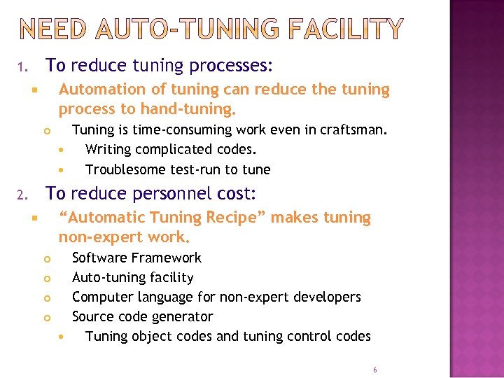 To reduce tuning processes: 1. Automation of tuning can reduce the tuning process to
