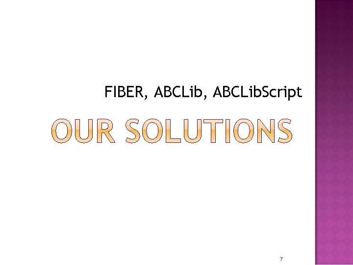 FIBER, ABCLib. Script 7