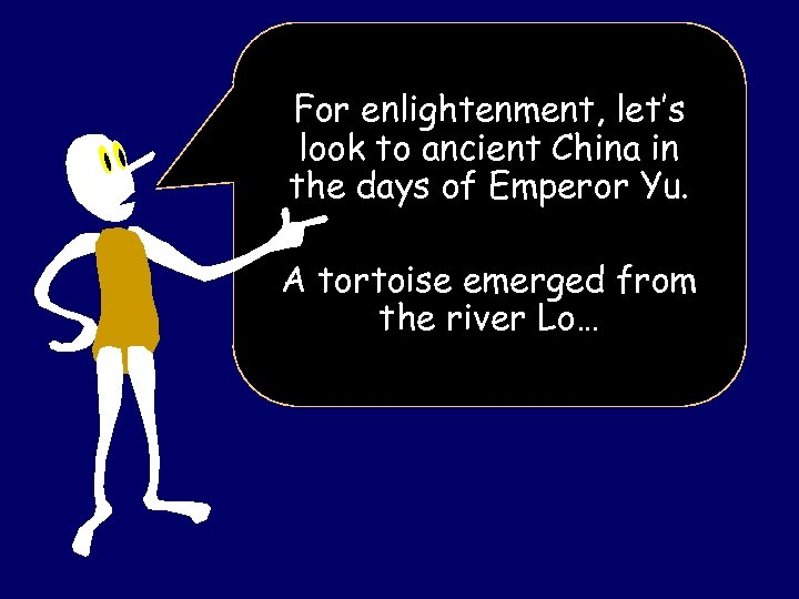 For enlightenment, let's look to ancient China in the days of Emperor Yu. A