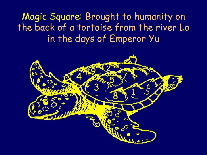 Magic Square: Brought to humanity on the back of a tortoise from the river