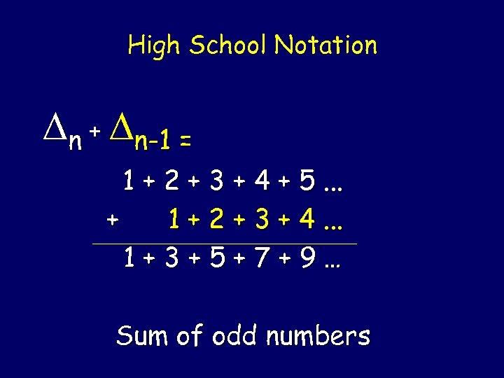 High School Notation n + n-1 = 1 + 2 + 3 + 4