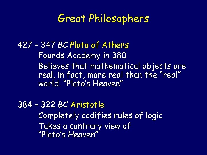 Great Philosophers 427 – 347 BC Plato of Athens Founds Academy in 380 Believes