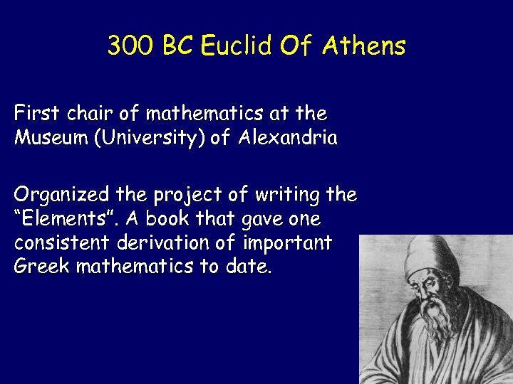 300 BC Euclid Of Athens First chair of mathematics at the Museum (University) of