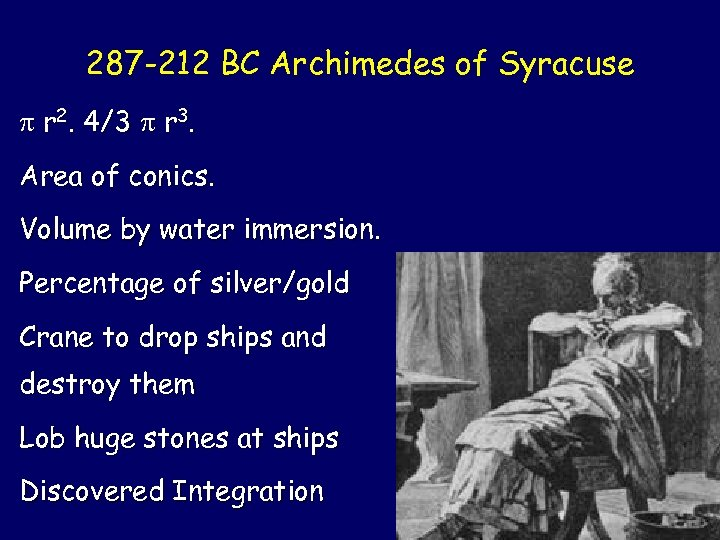 287 -212 BC Archimedes of Syracuse r 2. 4/3 r 3. Area of conics.