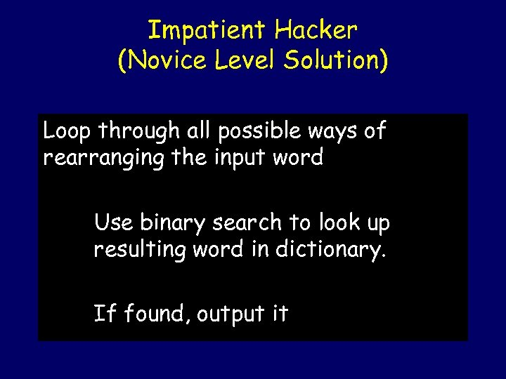 Impatient Hacker (Novice Level Solution) Loop through all possible ways of rearranging the input