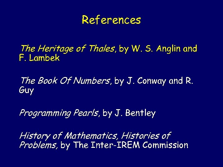 References The Heritage of Thales, by W. S. Anglin and F. Lambek The Book