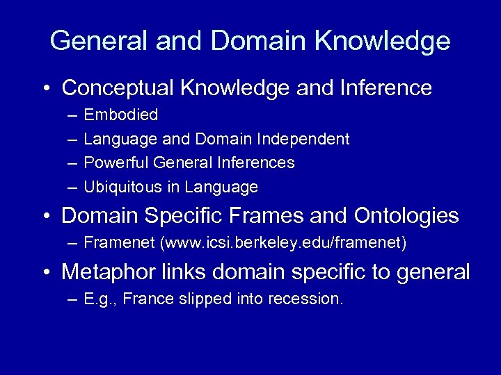 General and Domain Knowledge • Conceptual Knowledge and Inference – – Embodied Language and