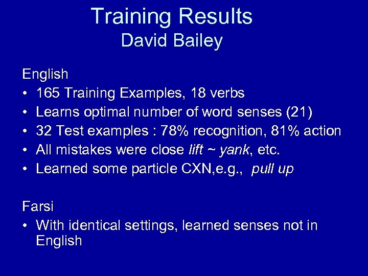 Training Results David Bailey English • 165 Training Examples, 18 verbs • Learns optimal