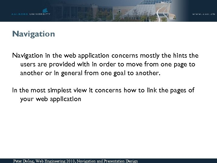 Navigation in the web application concerns mostly the hints the users are provided with