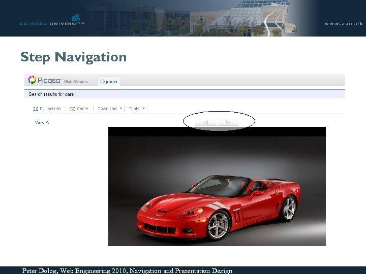 Step Navigation Peter Dolog, Web Engineering 2010, Navigation and Presentation Design
