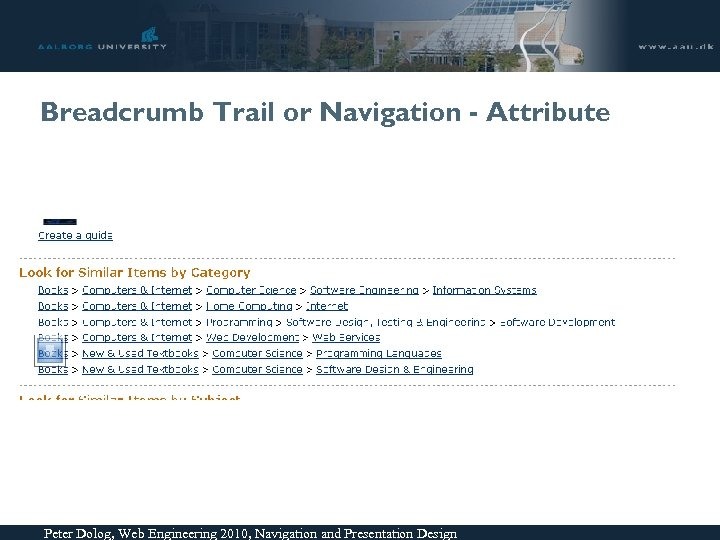 Breadcrumb Trail or Navigation - Attribute Peter Dolog, Web Engineering 2010, Navigation and Presentation