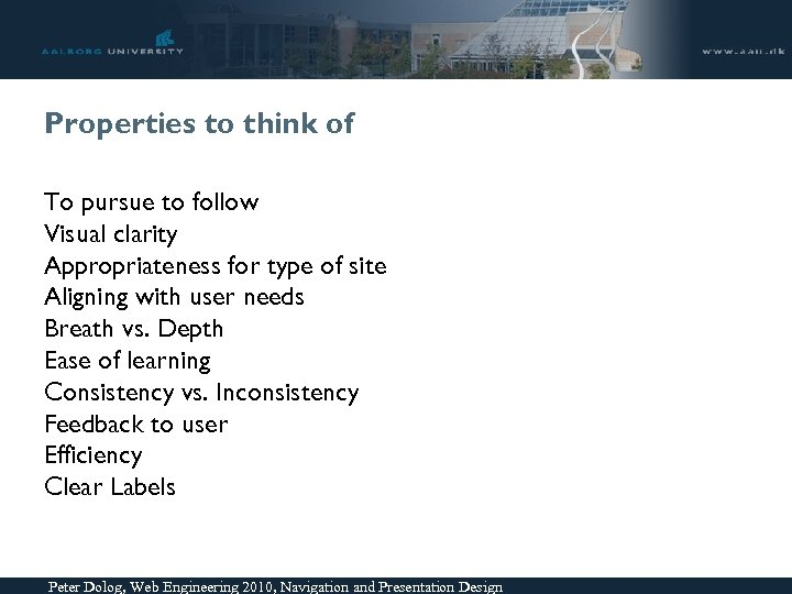 Properties to think of To pursue to follow Visual clarity Appropriateness for type of